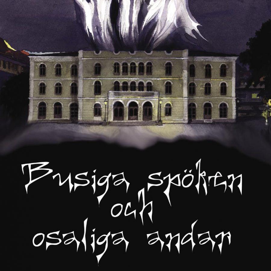 Busiga Spöken Och Osaliga Andar (Swedish Only) Ghost Stories For Children (digital Download Or Physical Copy)